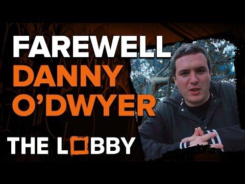 Farewell Danny O'Dwyer - The Lobby