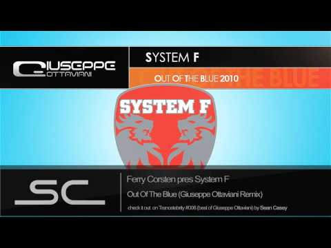 Ferry Corsten Pres. System F - Out Of The Blue (Giuseppe Ottaviani Remix) [HQ]