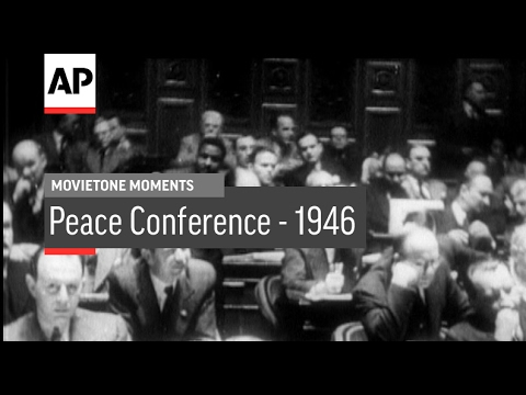 Peace Conference - 1946 | Movietone Moment | 10 Feb 17