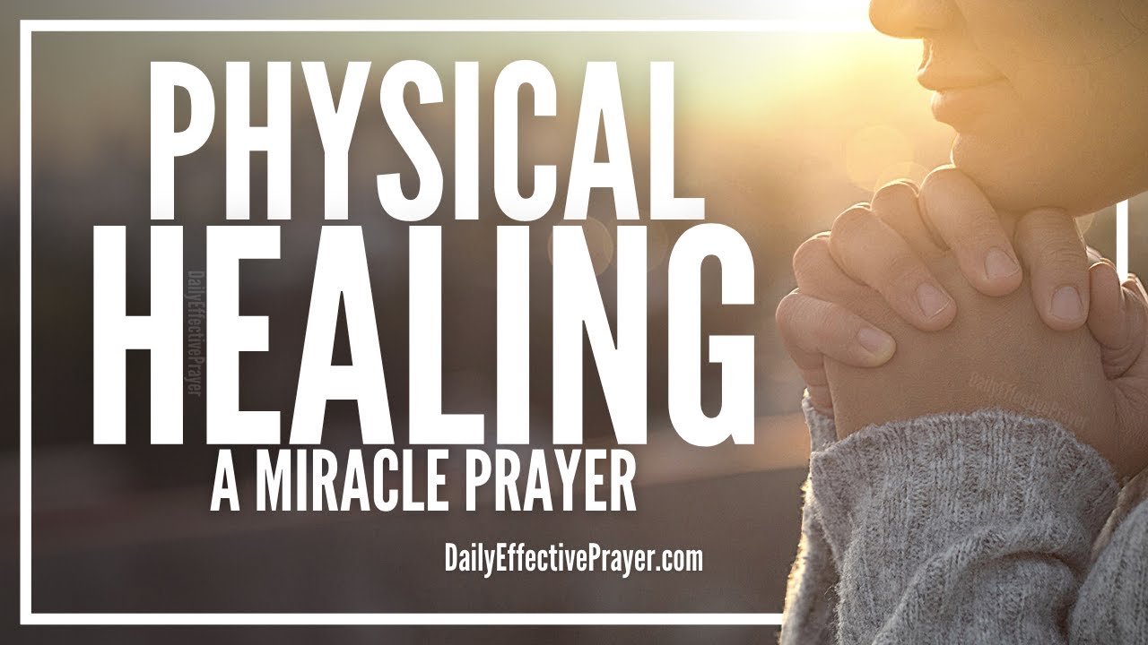 Prayer For Physical Healing - Prayers For Physical Healing ...