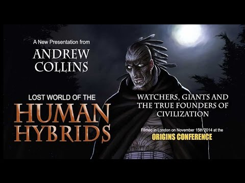 Andrew Collins: Lost World of the Human Hybrids: Watchers and Giants FULL LECTURE