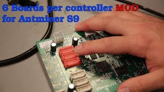 Antminer S9 - 6 Boards per Controler Modification