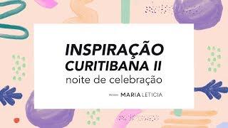Inspiração Curitibana #2 - Celebração às mulheres de Curitiba