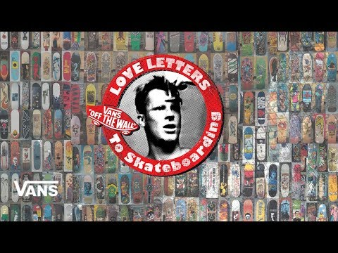 Loveletters Season 9: Board Graphics | Jeff Grosso's Loveletters to Skateboarding | VANS