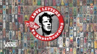 Loveletters Season 9 Board Graphics Jeff Grosso's Loveletters To Skateboarding VANS