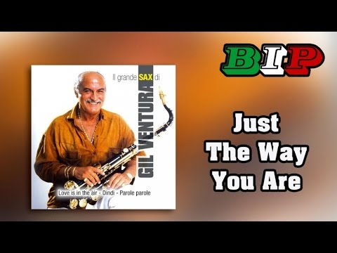 Gil Ventura - Just The Way You Are