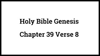Holy Bible Genesis Chapter 39 Verse 8