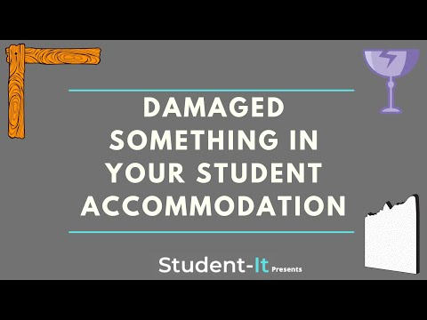 What To Do If You Have Damaged Something in Your Student Accommodation