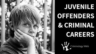 Juvenile Delinquency: Two Types of Criminal Careers