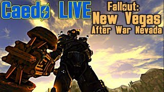 After War Nevada - Fallout: New Vegas Modded Playthrough - Caedo LIVE! (July 27, 2017)