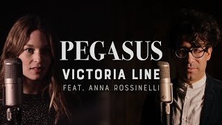 Pegasus - Victoria Line feat. Anna Rossinelli (Official)
