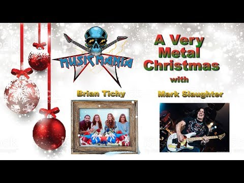 Music Mania Podcast- A Very Metal Christmas (W/ Brian Tichy & Mark Slaughter)