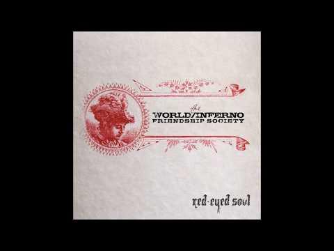 The World/Inferno Friendship Society - Red-Eyed Soul (2006) [Full Album]
