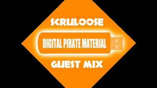 Scruloose - Digital Pirate Material Guest Mix