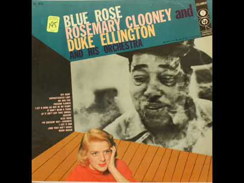 Rosemary Clooney And Duke Ellington And His Orchestra – Blue Rose ( Full Album )
