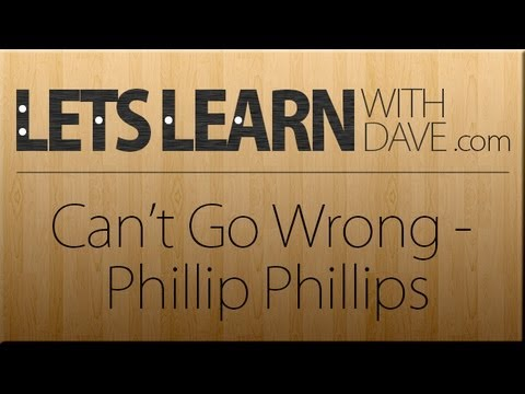 Let's Learn: Can't Go Wrong - Phillip Phillips mp3