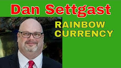 Welcome to Rainbow Currency ~ Dan Settgast