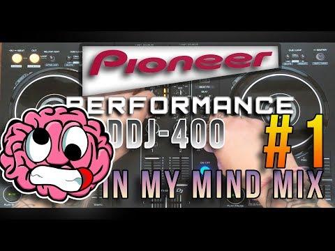 Pioneer DDJ 400 Performance Mix || In My Mind Mix #1  || Joseph G||