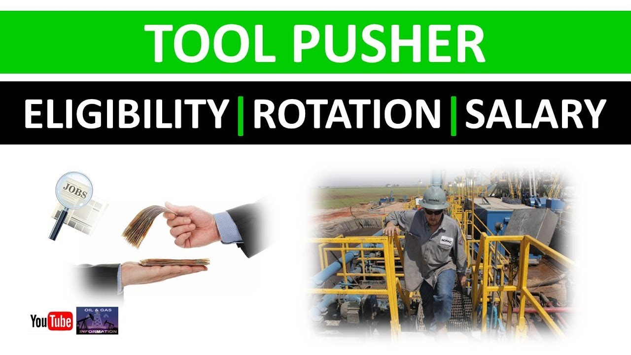 Tool Pusher Job | Eligibility | Rotation | Salary | Oil and Gas Rig