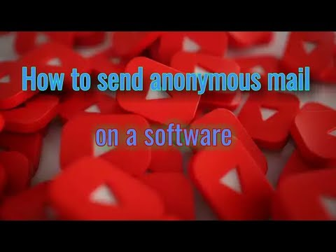 How to send anonymous mail on a software 2017