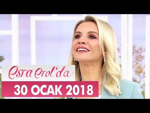 Esra Erol'da 30 Ocak 2018 Salı - Tek Parça