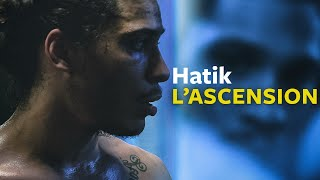 Hatik | L'ascension [DOCUMENTAIRE]