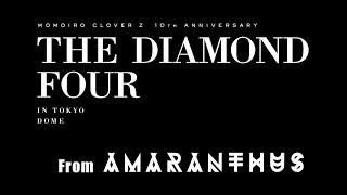 『ももいろクローバーZ 10th Anniversary The Diamond Four -in 桃響導夢-』 Trailer from AMARANTHUS