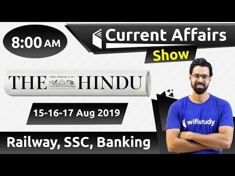 8:00 AM - Daily Current Affairs 15-16-17 Aug 2019 | UPSC, SSC, RBI, SBI, IBPS, Railway, NVS, Police