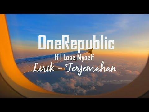 IF I LOSE MYSELF - ONE REPUBLIC -LYRIC (TERJEMAHAN)