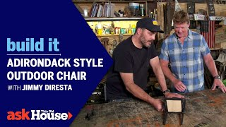 Adirondack Style Outdoor Chair with Jimmy DiResta | Build It | Ask This Old House