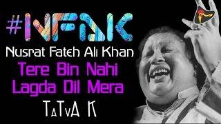 Tere Bin Nahin Lagda Acoustic Mix - #NFAK - Nusrat Fateh Ali Khan | Tatva K - Official Full Song
