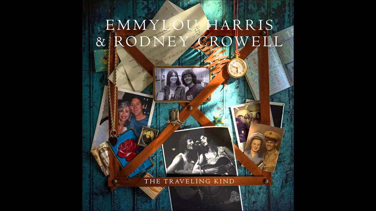 Emmylou harris rodney crowell the traveling kind youtube emmylou harris rodney crowell the traveling kind stopboris Image collections