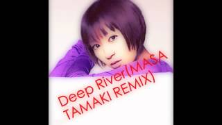 宇多田ヒカル - Deep River(MASA TAMAKI D&B REMIX)