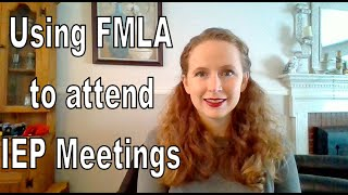 Using FMLA for IEP Meetings