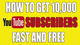 Video HOW TO GET 10,000 YOUTUBE SUBSCRIBERS FAST AND FREE download MP3, 3GP, MP4, WEBM, AVI, FLV Juli 2018