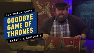 Goodbye Game of Thrones (Season 8, Episode 6) - IGN Watch Party