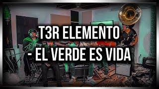 T3R Elemento | El Verde Es Vida | Letra