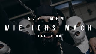 AZZI MEMO - WIE ICHS MACH feat. NIMO [Official Video]