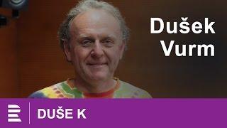 Duše K: rozhovor Jaroslava Duška se spisovatelem Bohumilem Vurmem