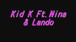 Kid K ft.Nina & Lando- My Boo