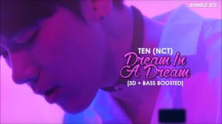 [3D+BASS BOOSTED] TEN (NCT 텐) - DREAM IN A DREAM | bumble.bts