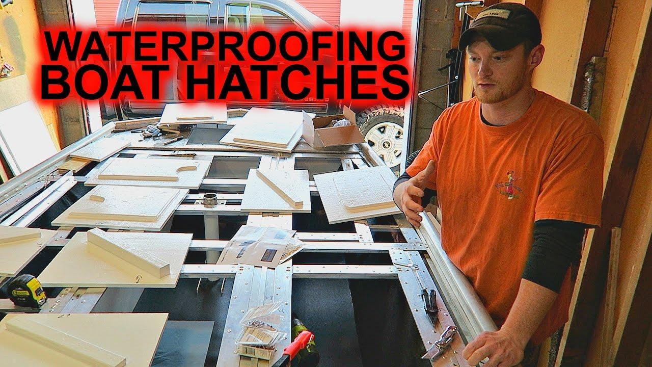 Waterproofing Boat Hatches Jon To