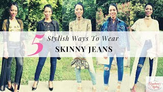 5 Stylish Ways To Wear Skinny Jeans