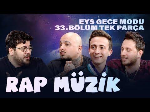Rap Müzik (Anıl Piyancı - Tepki - Burry Soprano) | EYS Gece Modu 33. Bölüm