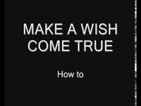 How to make your wishes come true ★ i-makeawish com ★ Real Wishes ★