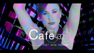 """Cafe 432 Feat Asia Yarwood """"Voodoo"""""""