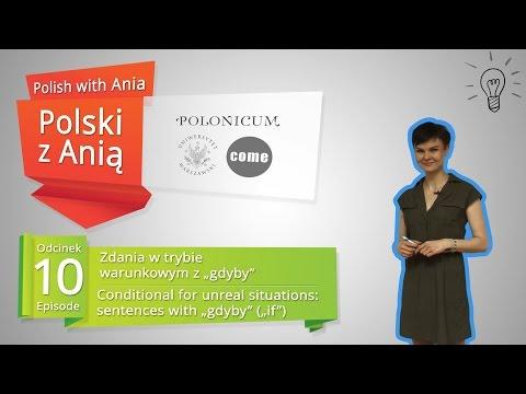 Polish with Ania.10.  Conditional for unreal situations / Polski z Anią. Zdania w trybie warunkowym.