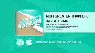 Ras Xtr3me - Nuh Greater Than Life (Beach Wata Riddim) [Official Audio]