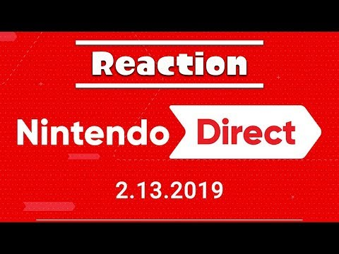 Nintendo Direct 2.13.19 Reaction