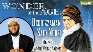 wonder of the age bediuzzaman said nursi sh abdul wahab saleem